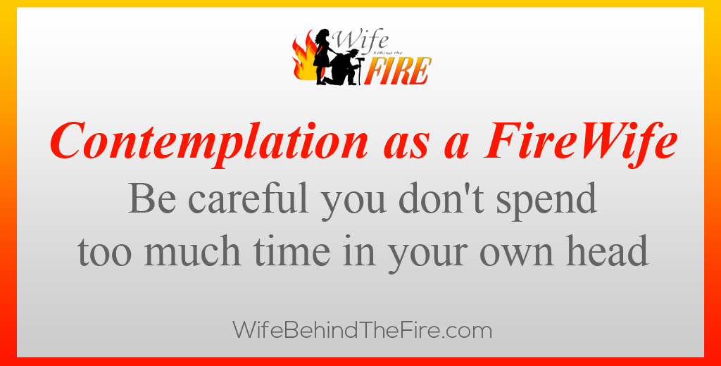 Contemplation as a Firewife