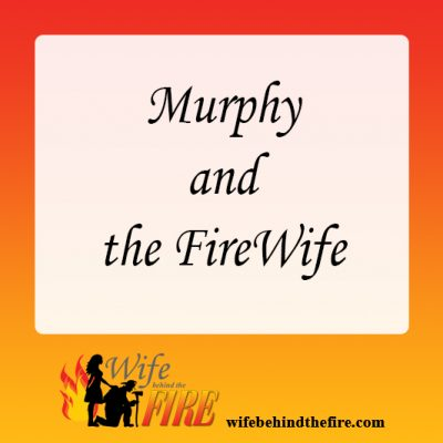 Murphy And The Firewife