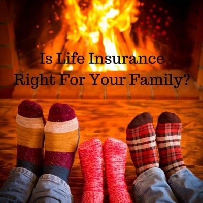 Is Life Insurance Right For Your Family?