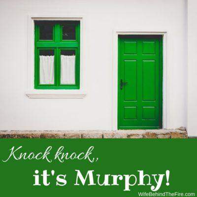 Knock knock, it's Murphy!