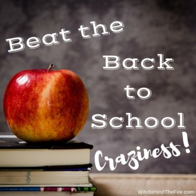 Beat the Back to School Craziness!