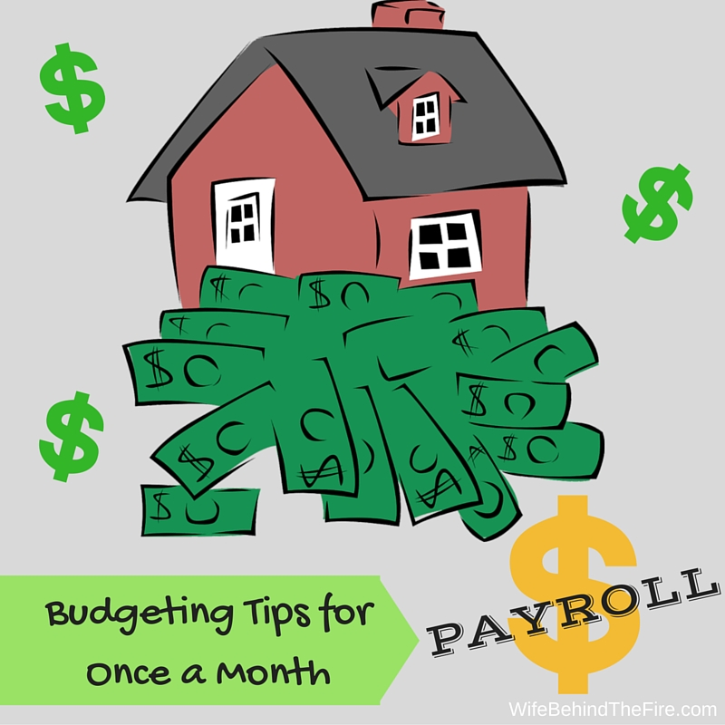 Budgeting Tips for Once a Month Payroll