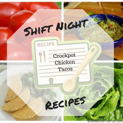 Shift Night Recipes – Crockpot Chicken Tacos