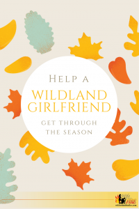 Wildland Firefighter Girlfriend Help