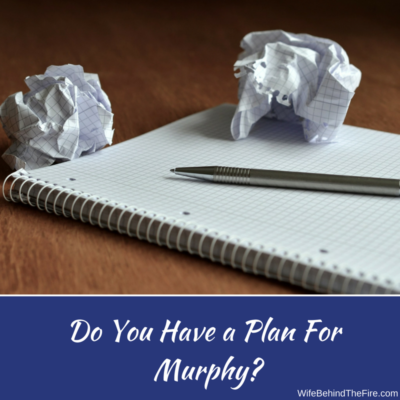 Do You Have a Plan for Murphy?