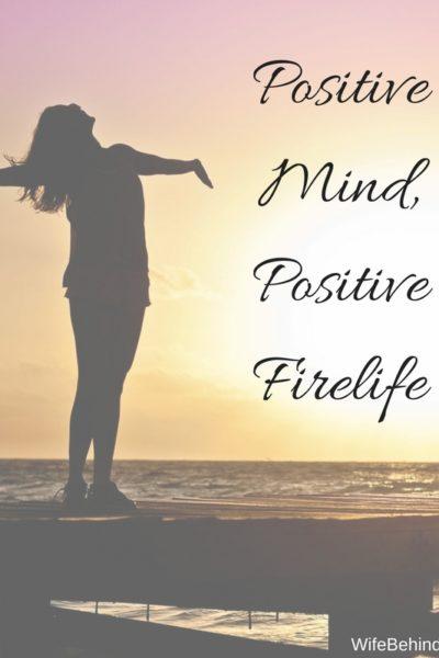 Positive Mind, Positive Firelife