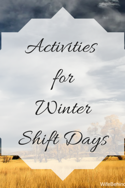 Activities for Winter Shift Days