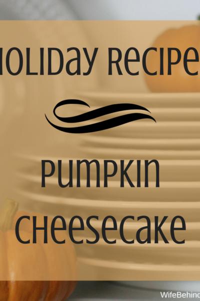 Holiday Recipe: Pumpkin Cheesecake