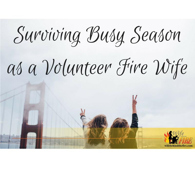 Surviving Busy Season as a Volunteer FireWife