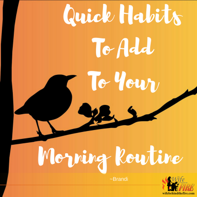 Quick Habits To Add To Your Morning Routine