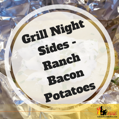 Grill Night Sides – Ranch Bacon Potatoes