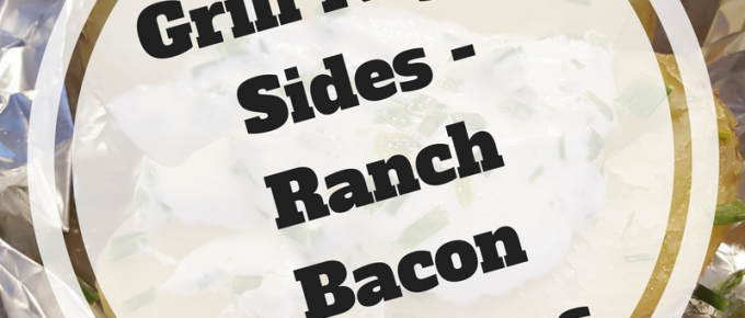 grill night sides ranch bacon potatoes