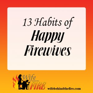 13 Habits of Happy FireWives