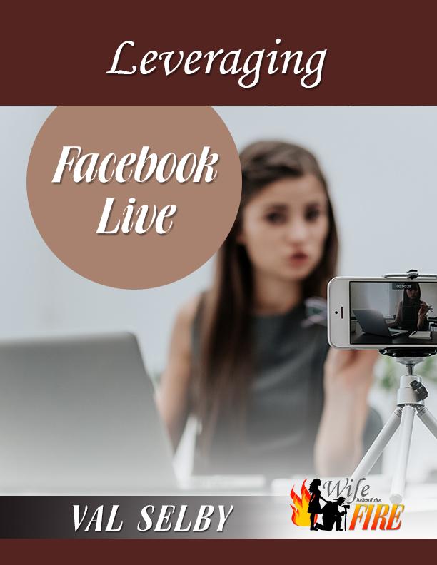 Leveraging Facebook Live FireWife Biz Club