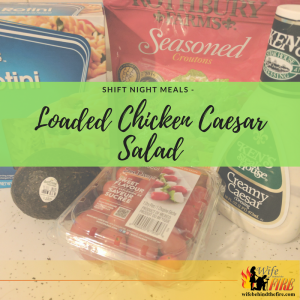 Shift Night Meals – Loaded Chicken Caesar Salad