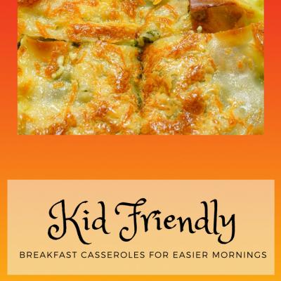 Kid Friendly Breakfast Casseroles for Easier Mornings
