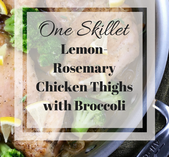 One Skillet Lemon-Rosemary Chicken Thighs with Broccoli