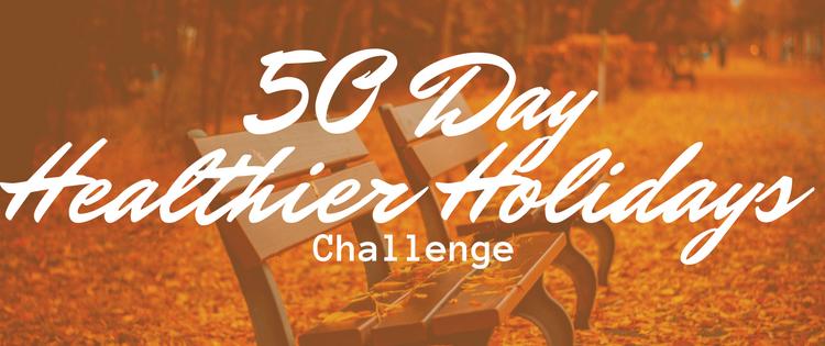 50 Day Healthier Holidays Challenge
