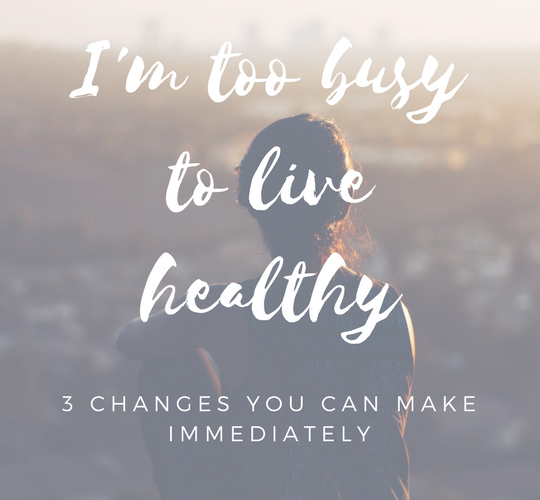 What to Do When You Feel Too Busy to Live a Healthy Lifestyle