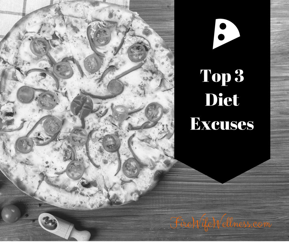 Top 3 Diet Excuses