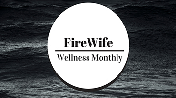 FireWife Wellness Monthly