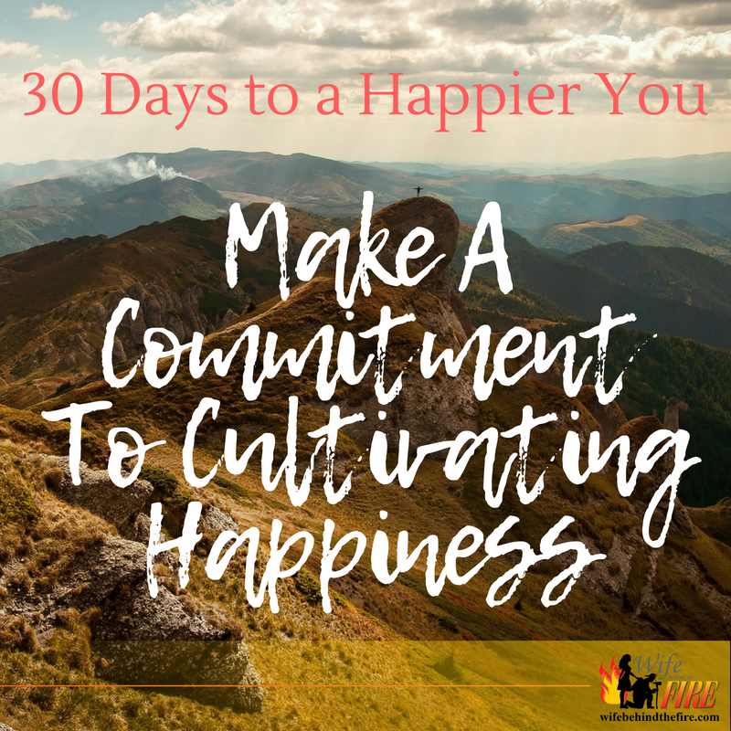 Make A Commitment To Cultivating Happiness