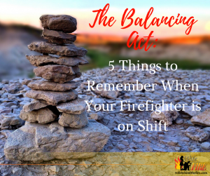 Balancing Life as a Firefighter's Wife