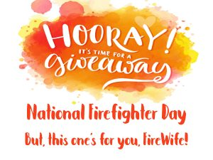 National Firefighter Day Giveaways