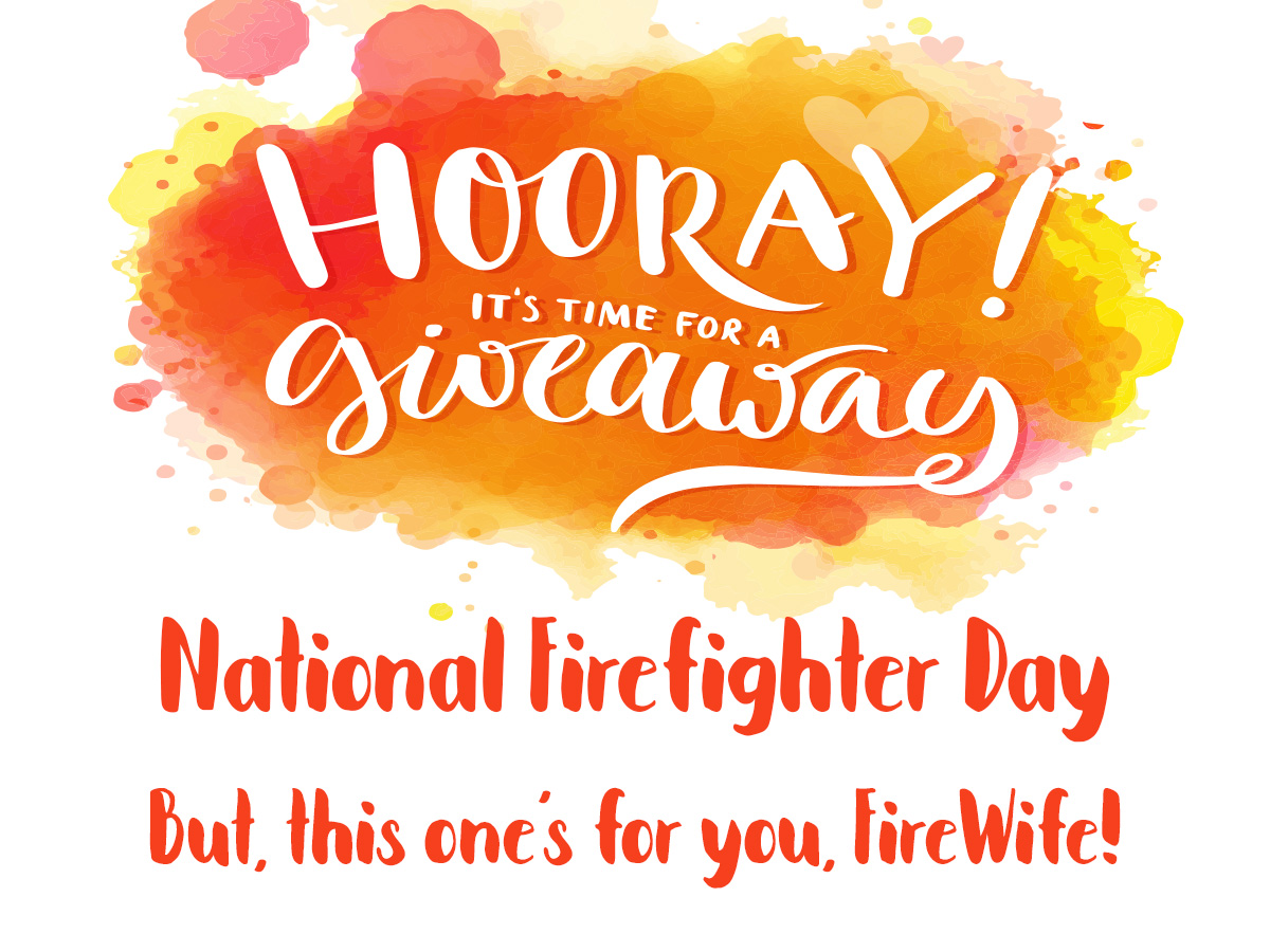national firefighter day giveaway firewife