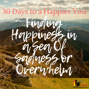 Finding Happiness in a Sea Of Sadness or Overwhelm