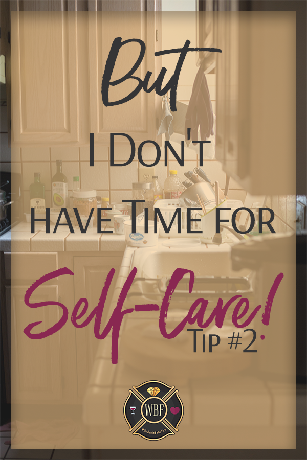 self-care tip #2 for firewives