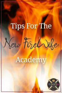tips for the new firewife