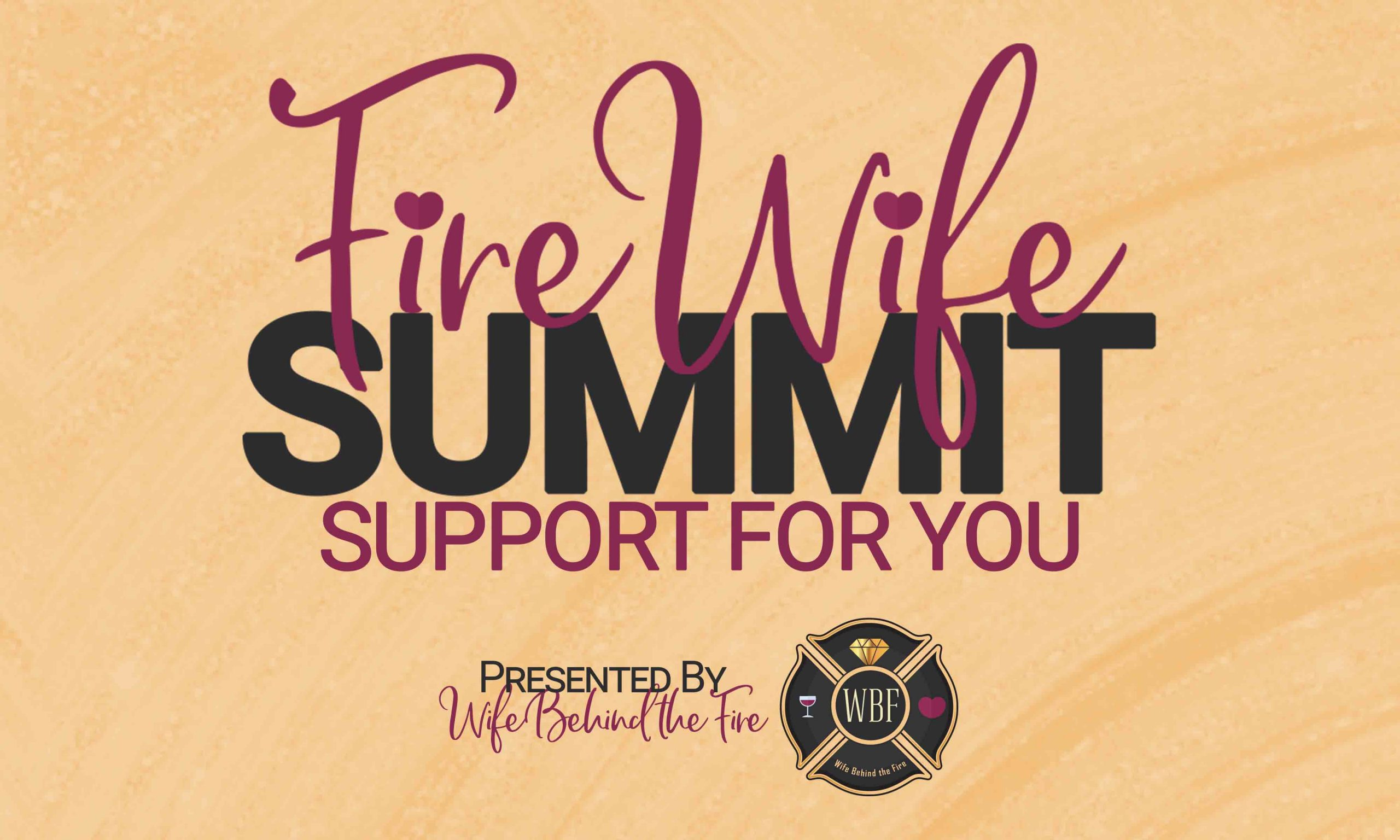 firewife summit support for you